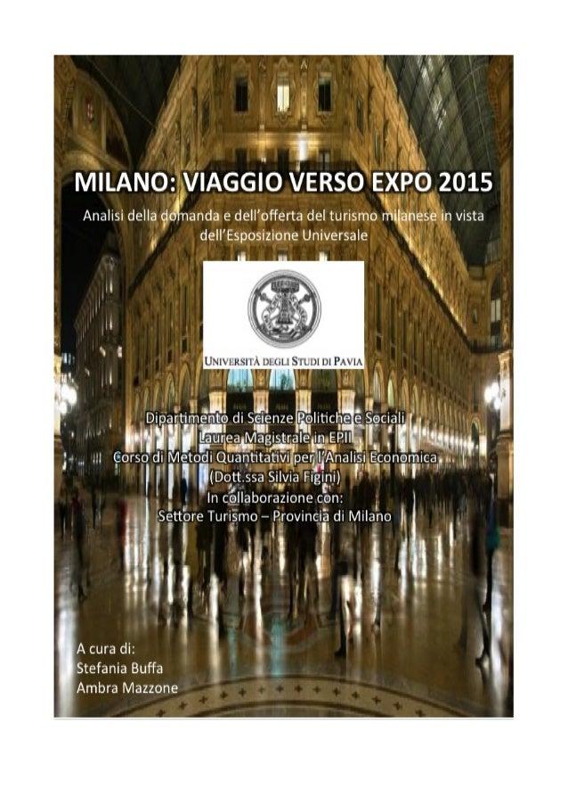 1 INDICE INTRODUZIONE 1 CAPITOLO PRIMO: ANALISI DEL TURISMO MILANESE (2002-2008) 1.1 I flussi turistici in entrata di Mila...