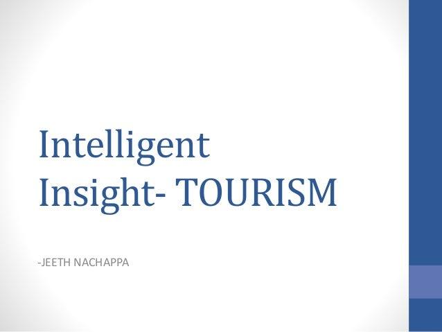 Intelligent Insight- TOURISM -JEETH NACHAPPA