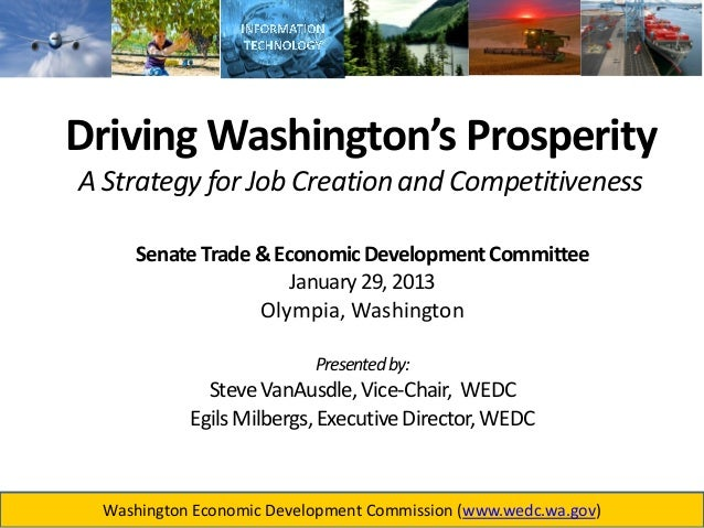 Driving Washington's ProsperityA Strategy for Job Creation and CompetitivenessPresented to:          Senate Trade & Econom...