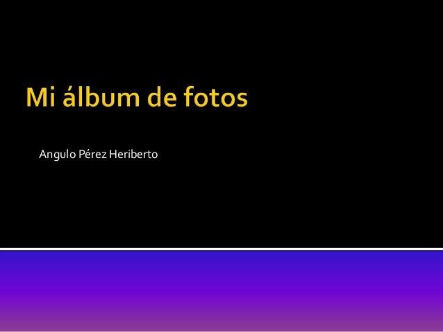 Angulo Pérez Heriberto