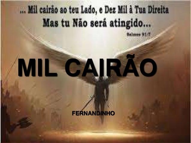 MIL CAIRÃO FERNANDINHO
