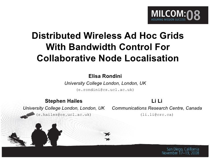Distributed Wireless Ad Hoc Grids With Bandwidth Control For Collaborative Node Localisation Elisa Rondini University Coll...