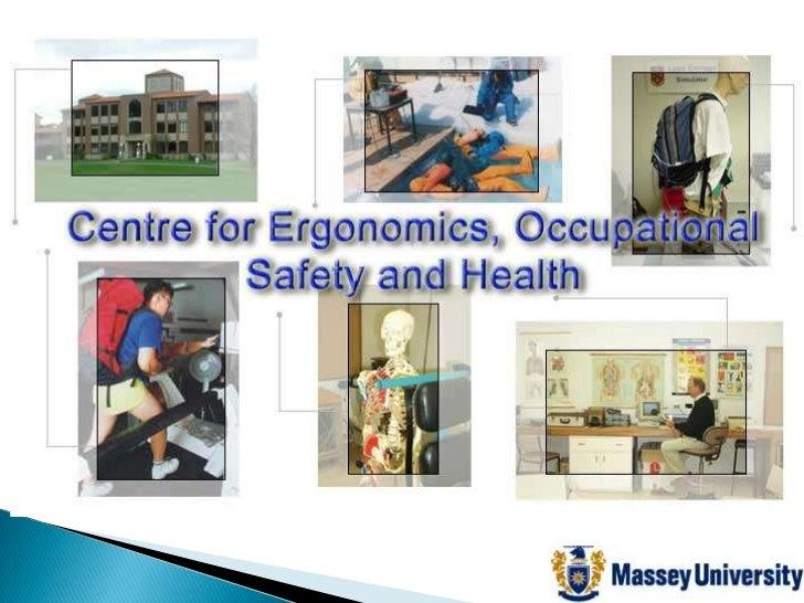 Centre for Ergonomics Occupational Safety and Health                    (CErgOSH)                   Our strengths