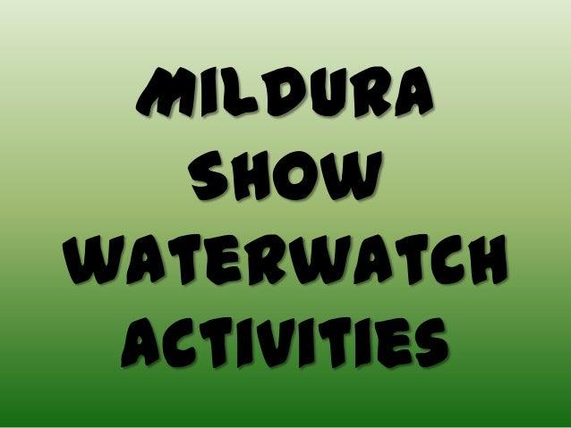 Mildura Show waterwatch activities
