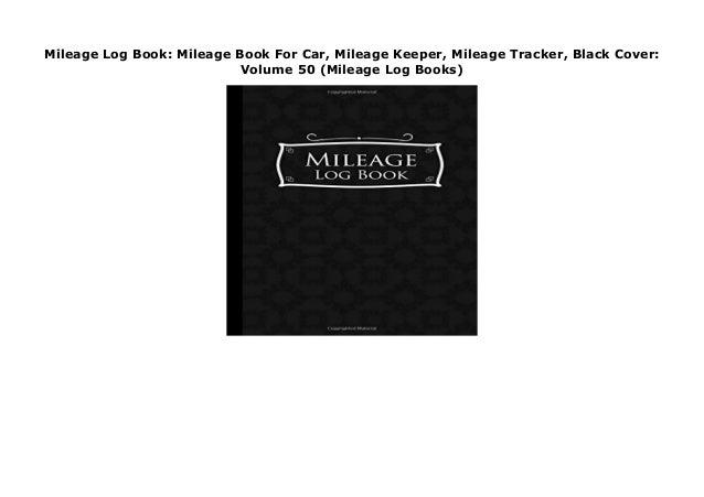 Mileage Log Book: Mileage Book For Car, Mileage Keeper