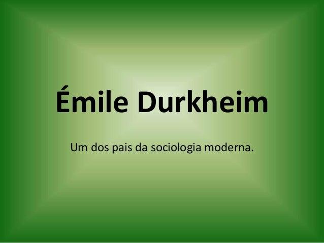Émile DurkheimUm dos pais da sociologia moderna.