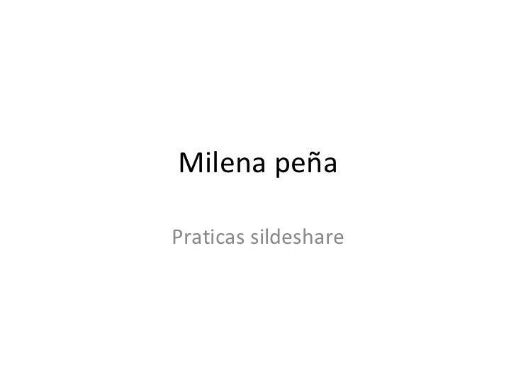 Milena peña Praticas sildeshare