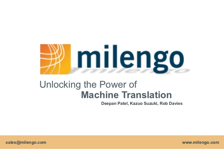 Unlocking the Power of                       Machine Translation                           Deepan Patel, Kazuo Suzuki, Rob...