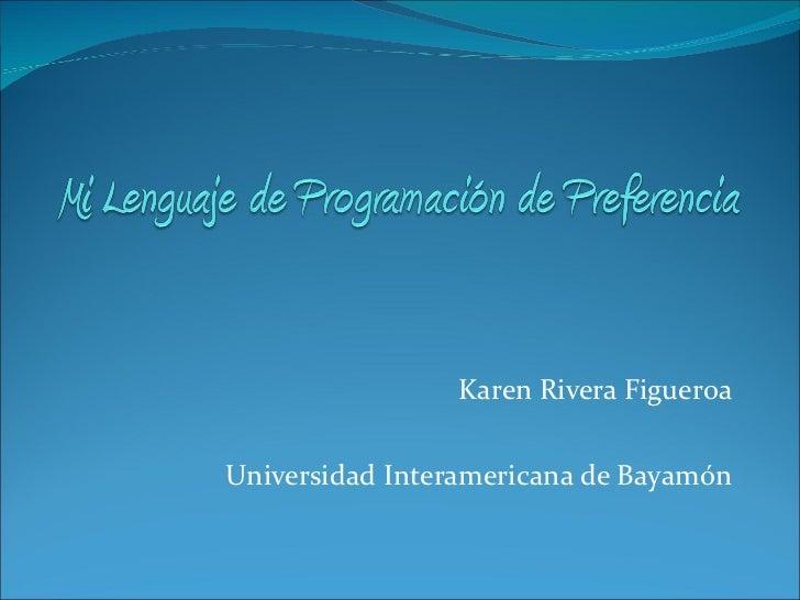 Karen Rivera Figueroa Universidad Interamericana de Bayamón