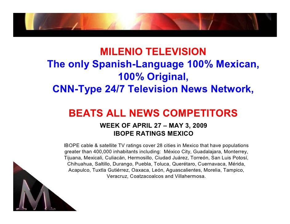 MILENIO TELEVISION The only Spanish-Language 100% Mexican,              100% Original,  CNN-Type 24/7 Television News Netw...