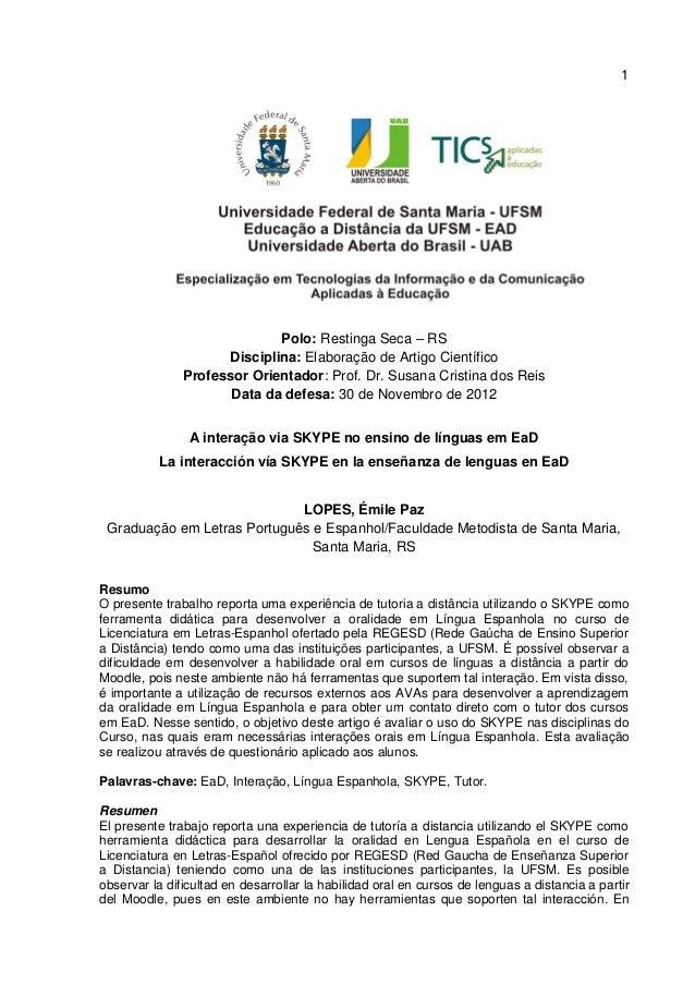 1Polo: Restinga Seca – RSDisciplina: Elaboração de Artigo CientíficoProfessor Orientador: Prof. Dr. Susana Cristina dos Re...