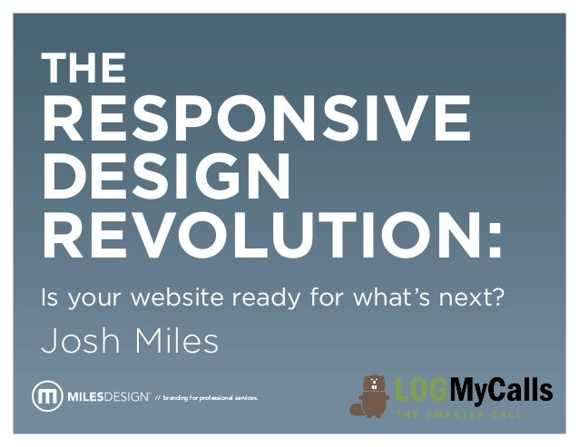 TheResponsiveDesignRevolution:Is your website ready for what's next?Josh Miles         // branding for professional servic...