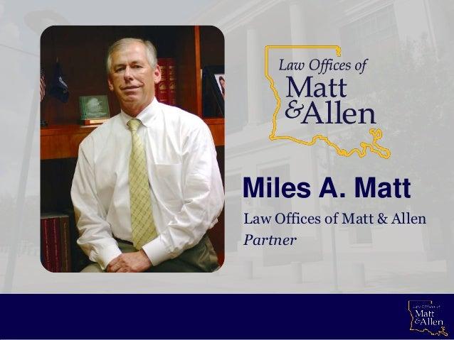 Miles A. Matt Law Offices of Matt & Allen Partner