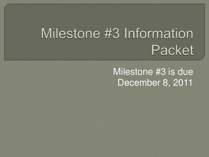 Milestone #3 is due December 8, 2011