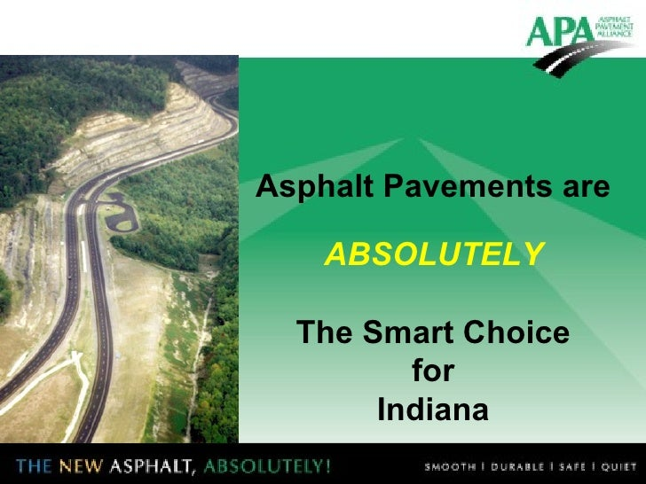 Asphalt Pavements are ABSOLUTELY The Smart Choice for Indiana