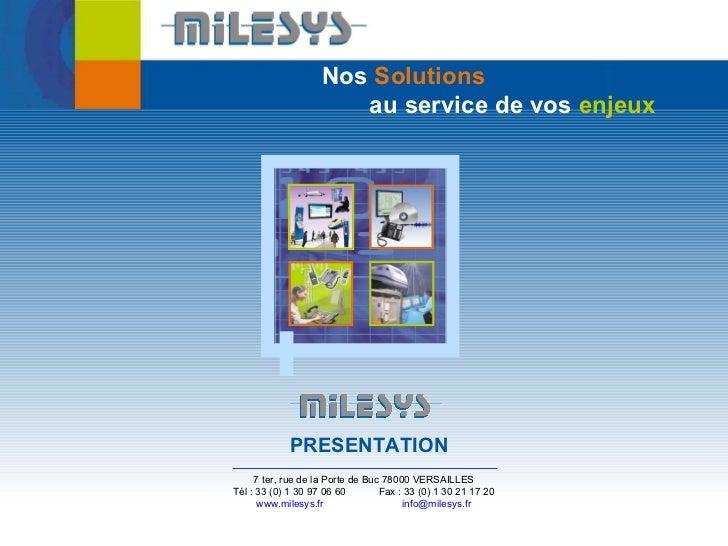 PRESENTATION Nos  Solutions   au service de vos  enjeux 7 ter, rue de la Porte de Buc 78000 VERSAILLES Tél : 33 (0) 1 30 9...