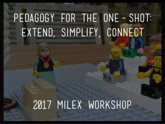 Pedagogy for the One-Shot: Extend, Simplify, Connect