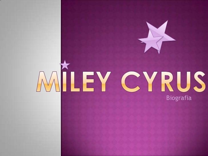 MileyCyrus<br />Biografia<br />