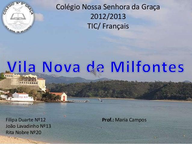 Colégio Nossa Senhora da Graça2012/2013TIC/ FrançaisFilipa Duarte Nº12 Prof.: Maria CamposJoão Lavadinho Nº13Rita Nobre Nº20