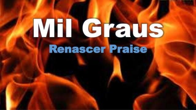 Mil Graus Renascer Praise