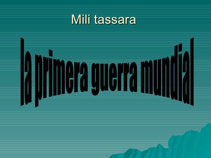 Mili tassara  la primera guerra mundial