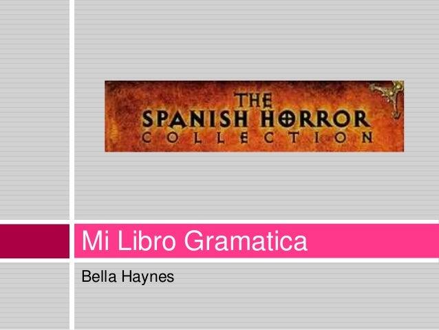 Mi Libro Gramatica Bella Haynes