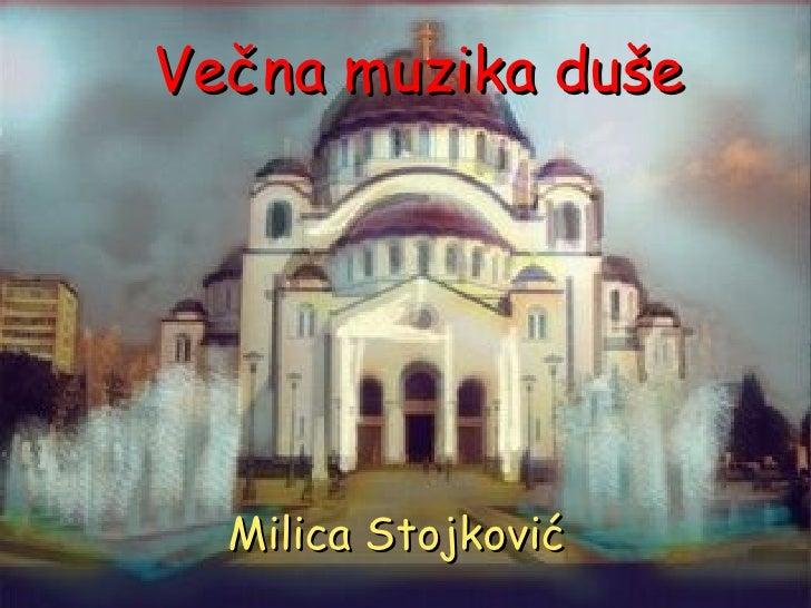 Večna muzika duše Milica Stojkovi ć