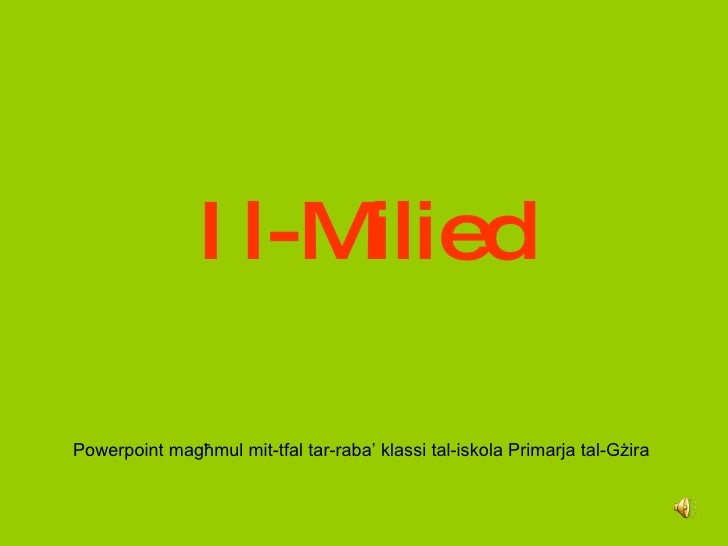 Il-Milied <ul><li>Powerpoint magħmul mit-tfal tar-raba' klassi tal-iskola Primarja tal-Gżira </li></ul>