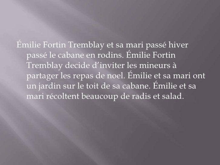 Émilie Fortin Tremblay et sa mari passé hiver  passé le cabane en rodins. Émilie Fortin  Tremblay decide d'inviter les min...