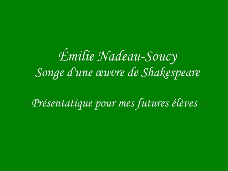 Émilie Nadeau-Soucy Songe d'une œuvre de Shakespeare - Présentatique pour mes futures élèves -