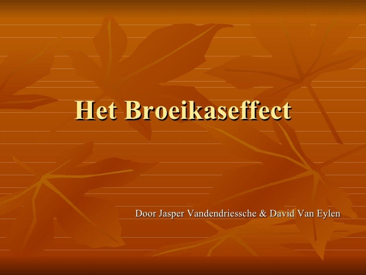 Het Broeikaseffect Door Jasper Vandendriessche & David Van Eylen