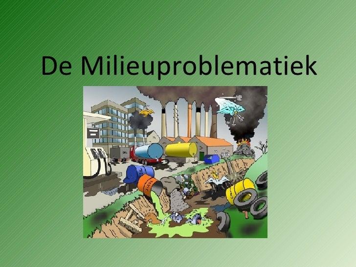 De Milieuproblematiek