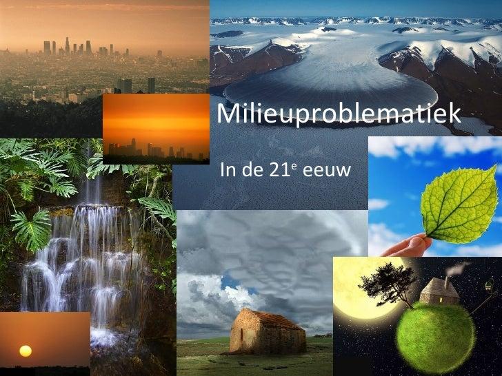 Milieuproblematiek In de 21 e  eeuw