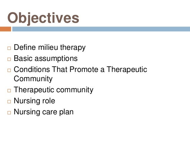 Milieu therapy Slide 2