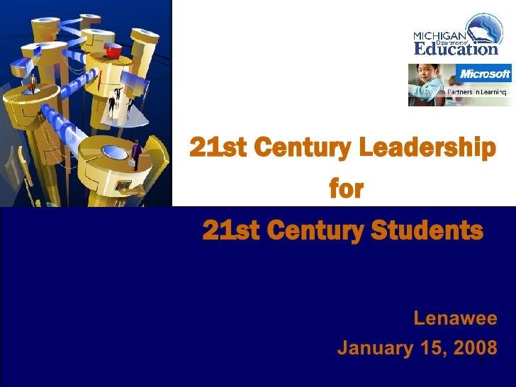 21st Century Leadership for 21st Century Students 0 Lenawee January 15, 2008