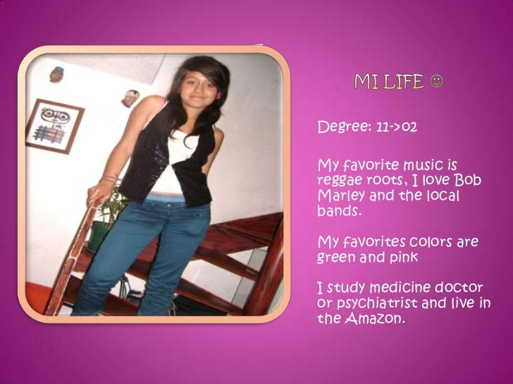 Degree: 11->o2My favorite music isreggae roots, I love BobMarley and the localbands.My favorites colors aregreen and pinkI...