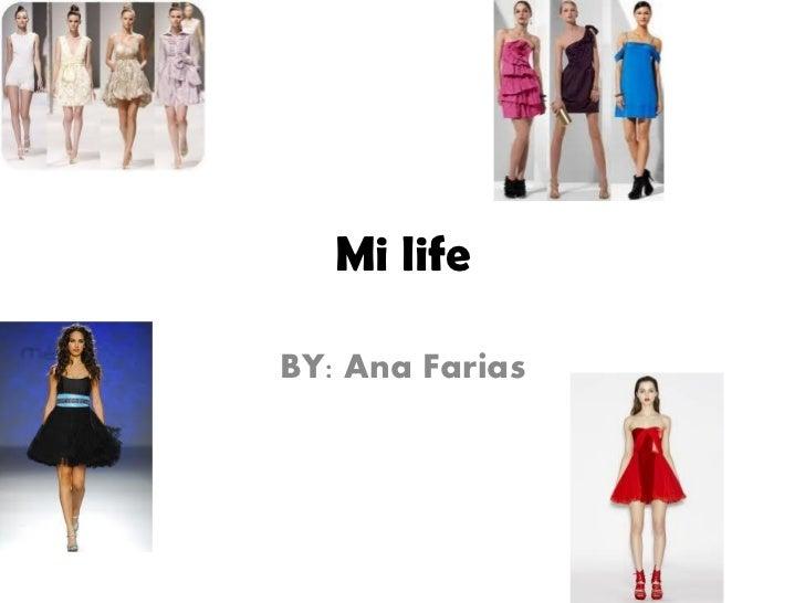 Mi lifeBY: Ana Farias