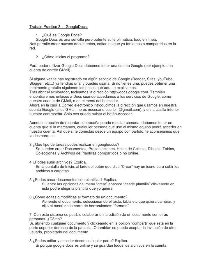 Trabajo Practico 3. – GoogleDocs.    1. ¿Qué es Google Docs?    Google Docs es una sencilla pero potente suite ofimática, ...