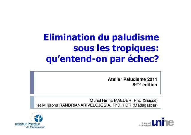Elimination du paludisme        sous les tropiques:  qu'entend-on par échec?                                  Atelier Palu...