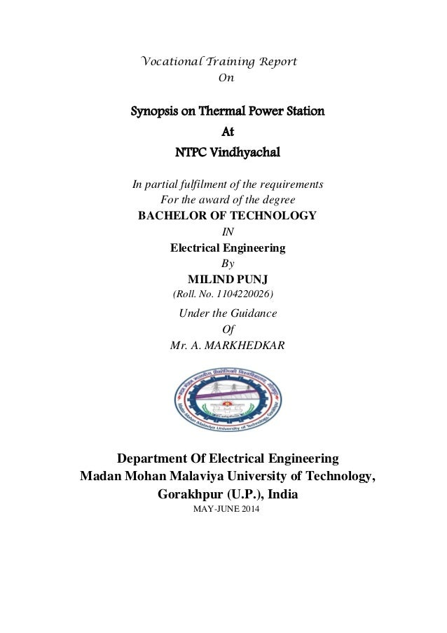 Vocational Training Report  On  Synopsis on Thermal Power Station  At  NTPC Vindhyachal  In partial fulfilment of the requ...