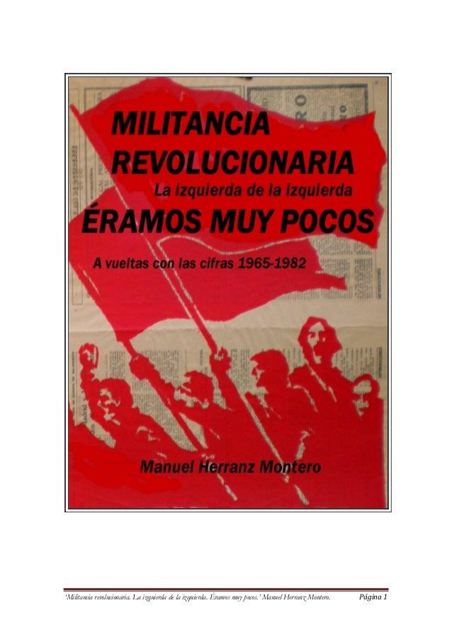 'Militancia revolucionaria. La izquierda de la izquierda. Éramos muy pocos.' Manuel Herranz Montero. Página 1