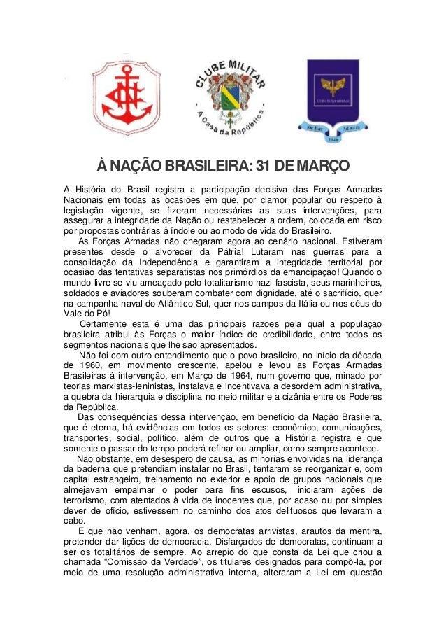 À NAÇÃO BRASILEIRA: 31 DE MARÇOA História do Brasil registra a participação decisiva das Forças ArmadasNacionais em todas ...