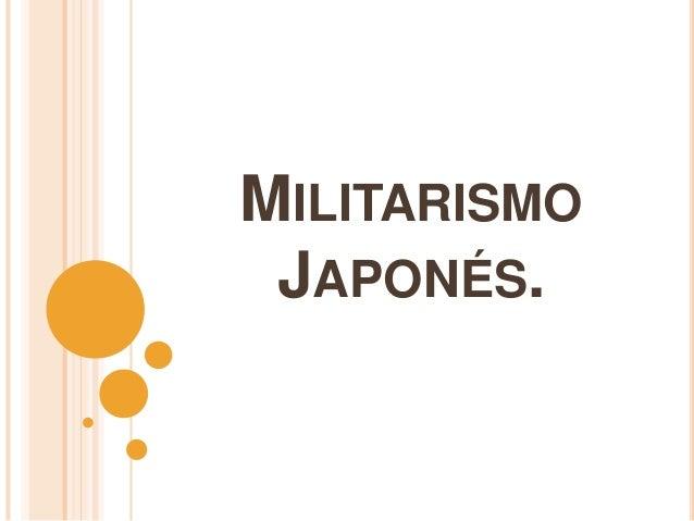 MILITARISMO JAPONÉS.