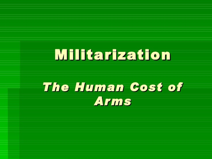 Militarization The Human Cost of Arms