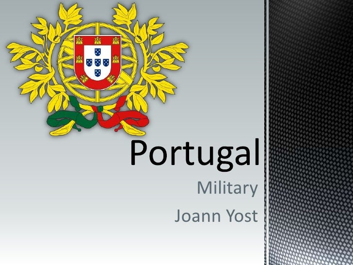 Portugal<br />Military<br />Joann Yost<br />