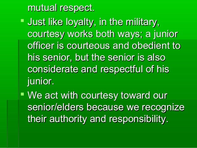 military courtesy and respect The respect for military authority philosophy essay customs and courtesies play a roll on military discipline without military respect and respect for.
