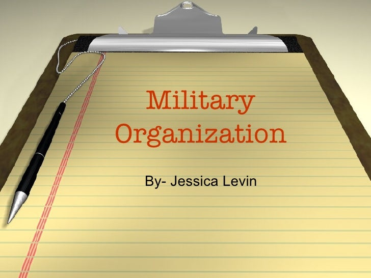 Military Organization By- Jessica Levin