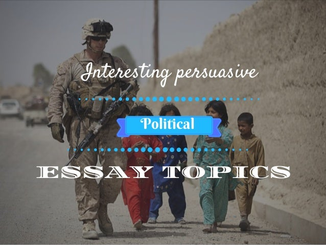 Politics essay topics