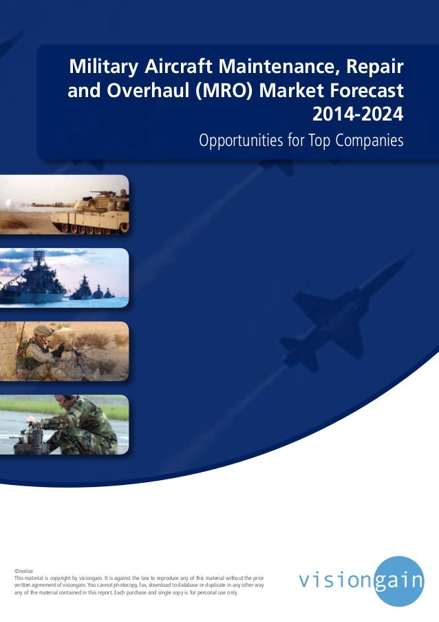 Military Aircraft Maintenance, Repair and Overhaul (MRO) Market Forecast 2014-2024 Opportunities for Top Companies ©notice...