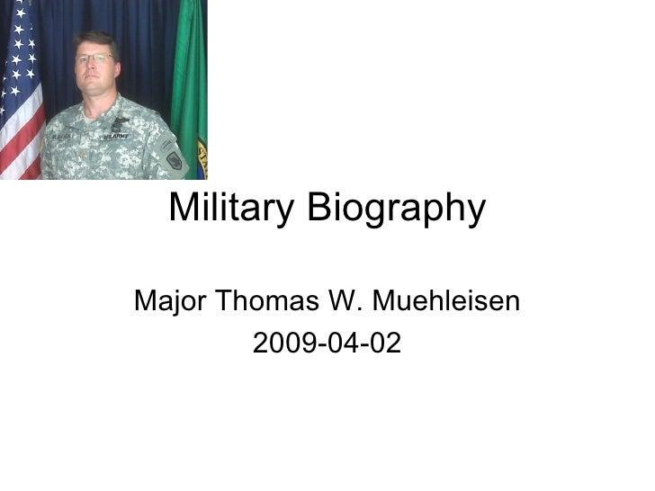 Military Biography Major Thomas W. Muehleisen 2009-04-02